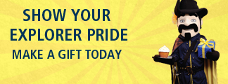 Show Your Explorer Pride - Make a Gift Today