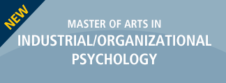 M. A. in Industrial/Organizational Psychology